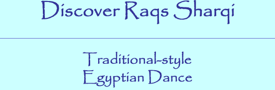 Discover Raqs Sharqi -- Traditional-style Egyptian Dance
